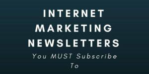 Internet Marketing Newsletters